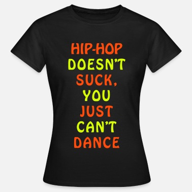 Dr Dre HIP-HOP CAN'T DANCE Design - Women's T-Shirt
