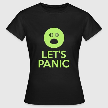 Let's Panic - Women's T-Shirt