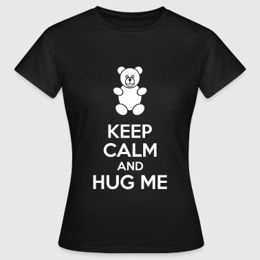 Keep Calm And Hug Me - T-shirt dam