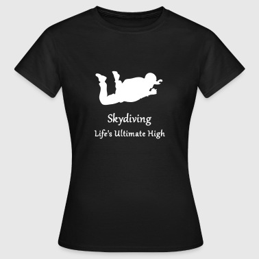 Skydiving Life's Ultimate High - Women's T-Shirt