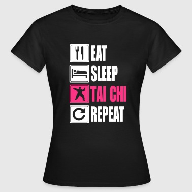 Eat-Sleep-Tai Chi-Repeat - T-shirt Femme