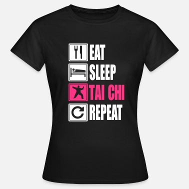 Tai Chi Eat-Sleep-Tai Chi-Repeat - T-shirt Femme