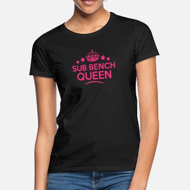 Sub sub bench queen keep calm style copy - T-skjorte for kvinner