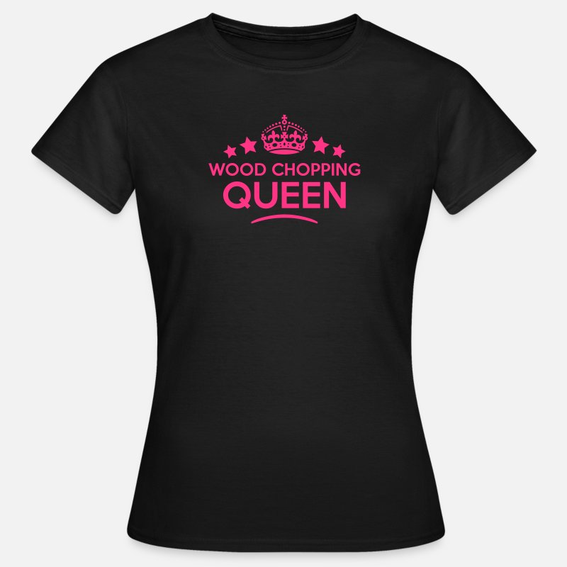 T-Shirts - wood chopping queen keep calm style copy - Women's T-Shirt black