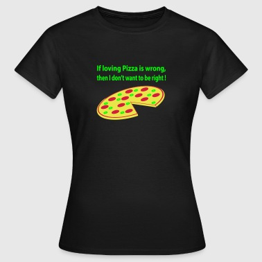 pizza wrong - T-shirt dam