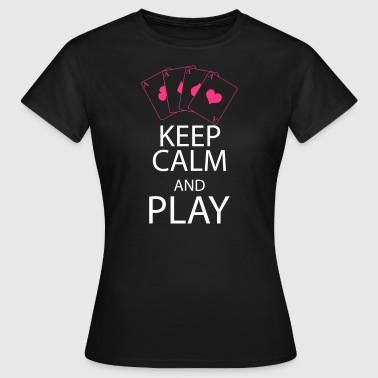 KEEP CALM and PLAY - T-shirt Femme