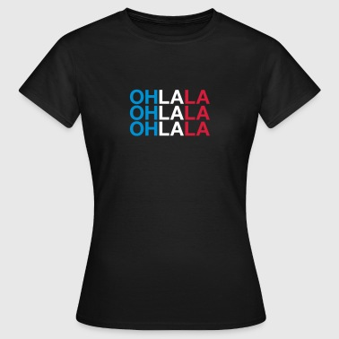 OH LA LA - Women's T-Shirt