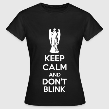 Keep Calm And Don't Blink - Koszulka damska