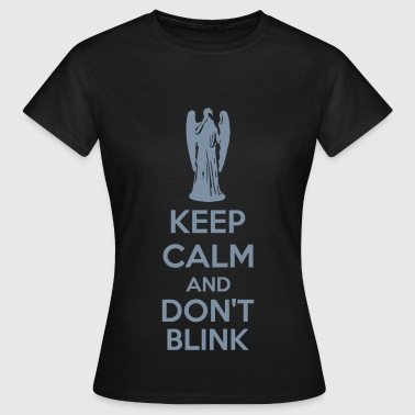 Keep Calm And Don't Blink - T-shirt Femme