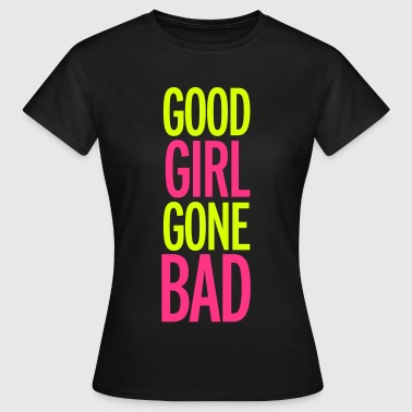 Bad Girl - Vrouwen T-shirt