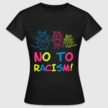 No To Racism Rassismus Deutschland Katzen Fun - Dame-T-shirt