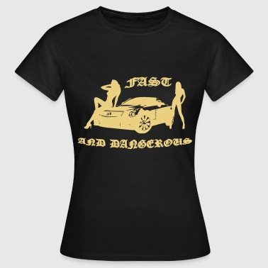 fast and dangerous - Vrouwen T-shirt