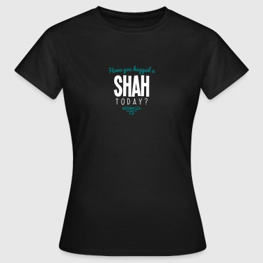 have you hugged a shah name today - Women's T-Shirt