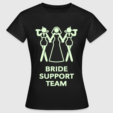 Bride Support Team (Hen Night, Bachelorette Party) - Women's T-Shirt