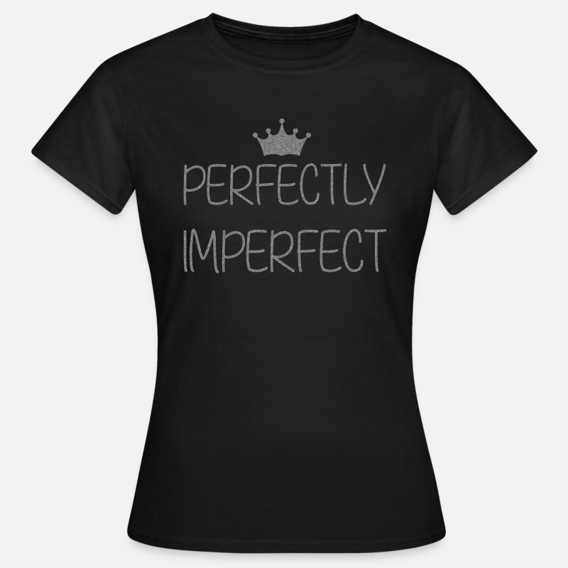 Awesome T-Shirts - Perfectly Imperfect - Women's T-Shirt black