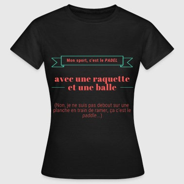 Padel VS Paddel - Frauen T-Shirt