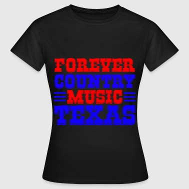 Music Forever forever country music texas - Camiseta mujer