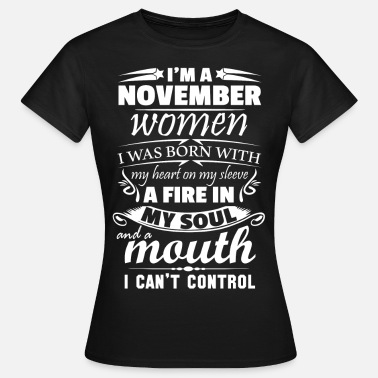 I Was Born With My Heart On My Sleeve I Am A November Women - Women's T-Shirt