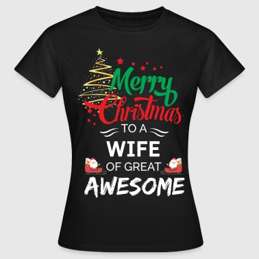 Merry Christmas to a Wife of Great Awesome - Women's T-Shirt