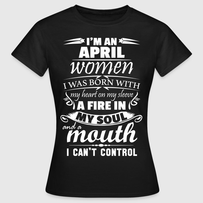 I Am An April Women - Women's T-Shirt