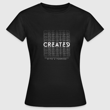Purpose CREATED - Women's T-Shirt