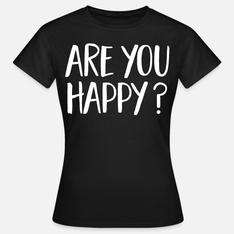 Career T-Shirts - Are You Happy? - Women's T-Shirt black