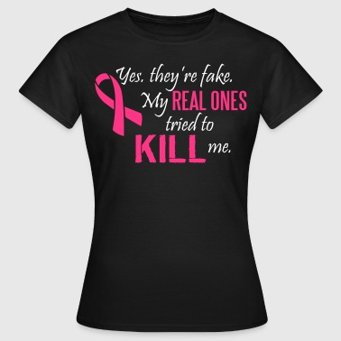Yes, they're fake. My real ones tried to kill me - T-shirt dam