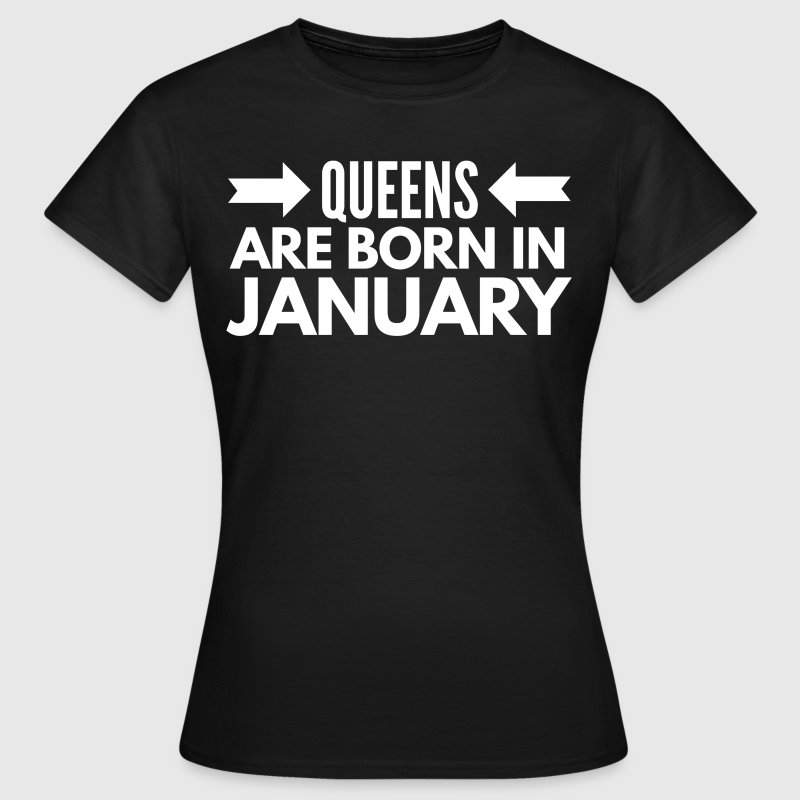 Queens are born in January - T-shirt Femme