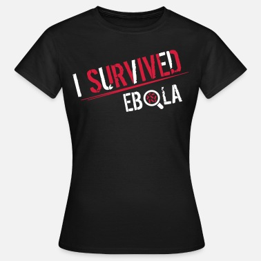 I Survived I survived Ebola - Maglietta da donna