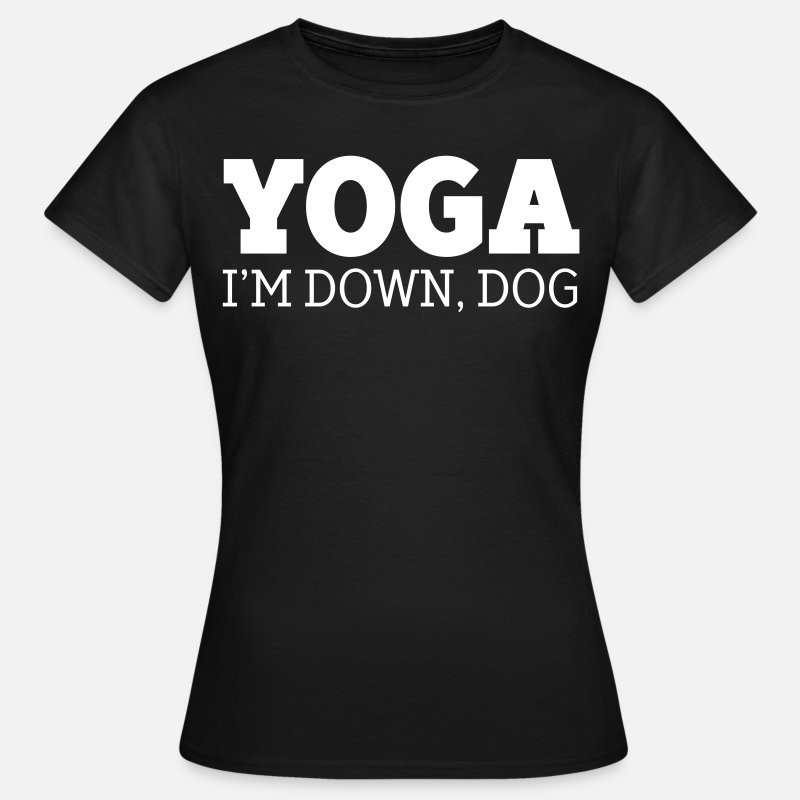Yoga T-Shirts - Yoga - I'm Down, Dog - Women's T-Shirt black