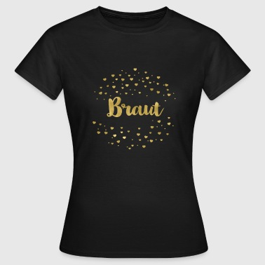 braut_gold_heart - Frauen T-Shirt