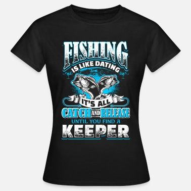 Rendezvous Fishing is Like Dating - Fishing - EN - T-shirt Femme