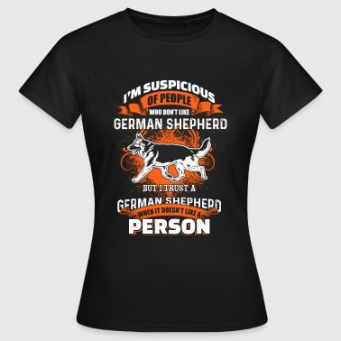 I'm Suspicous Of People - German Shepherd - EN - T-shirt dam