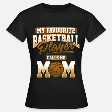 Favourite Basketball Player - Camiseta mujer