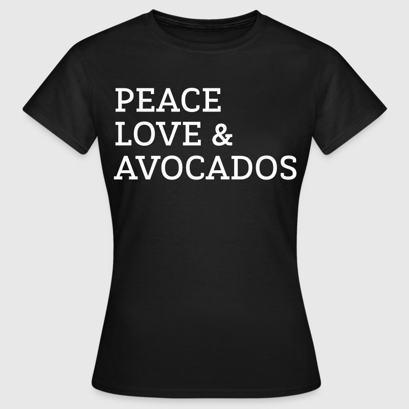 Peace, Love & Avocados - Frauen T-Shirt