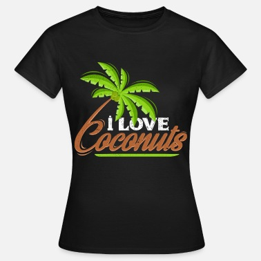 I Love Coconut I Love Coconuts | Coconut typography gift - Women's T-Shirt