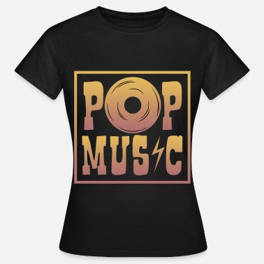 Pop Music Pop music - Women's T-Shirt