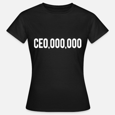 Business Manager CEO Manager Business Manager Entrepreneur - Women's T-Shirt