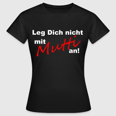Mutti - Frauen T-Shirt
