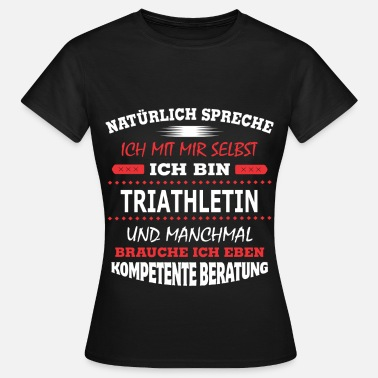 Triathlon TRIATHLETIN - Frauen T-Shirt
