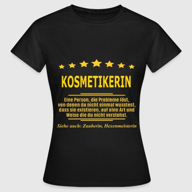 KOSMETIKERIN - Frauen T-Shirt