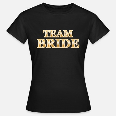 Team Team Bride - T-shirt dam