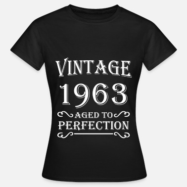 1963 Vintage 1963 - Aged to perfection - Vrouwen T-shirt