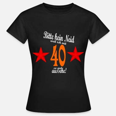 Birthday 40th birthday - Women's T-Shirt