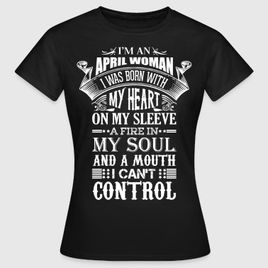 I Am An April Woman - Women's T-Shirt