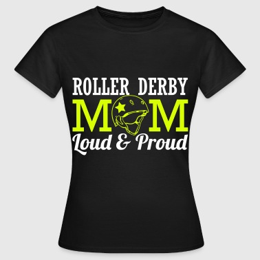 Roller derby mom - loud - Vrouwen T-shirt