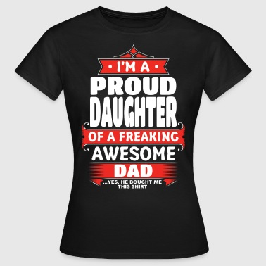 Awesome Daughter Proud Daughter Of A Freaking Awesome Dad - Women's T-Shirt