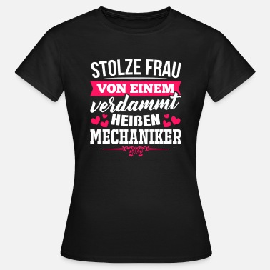 Stolzer Mechaniker Mechaniker - Frauen T-Shirt