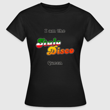 i am the italo disco quee - T-skjorte for kvinner