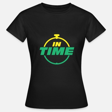 Times IN TIME In time Timely timing - Women's T-Shirt